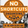 Organizing for Power in the New Gilded Age, Jan 11