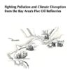 Fighting Pollution and Climate Disruption in Bay Area Refineries