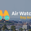 Air Watch Bay Area Launches