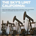 New Report: California Must Lead a Managed Decline of Oil Extraction