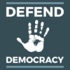 How to Defend Democracy, November 3 and beyond