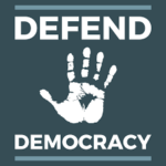 Resources: Defend Democracy, November 3 and beyond