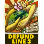 Global Day of Action to #DefundLine 3, May 7