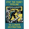 Tell Banks: Stop Funding Pipelines or Else! December 11