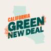 Tell State Legislators: Support CA Green New Deal