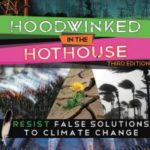 Hoodwinked in the Hothouse: Resist False Solutions to Climate Change